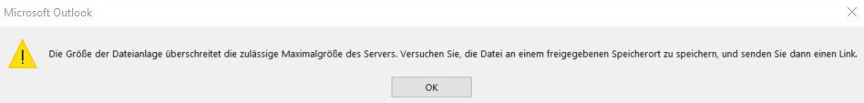 Microsoft Outlook Warnung: Die Größe der Dateianlage überschreitet die Maximalgröße des Servers. Versuchen Sie, die Datei an einem freigegebenen Speicherort zu speichern, und senden Sie dann einen Link.