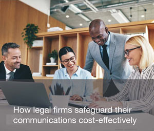Whitepaper How legal firms safeguard their communications cost-effectively